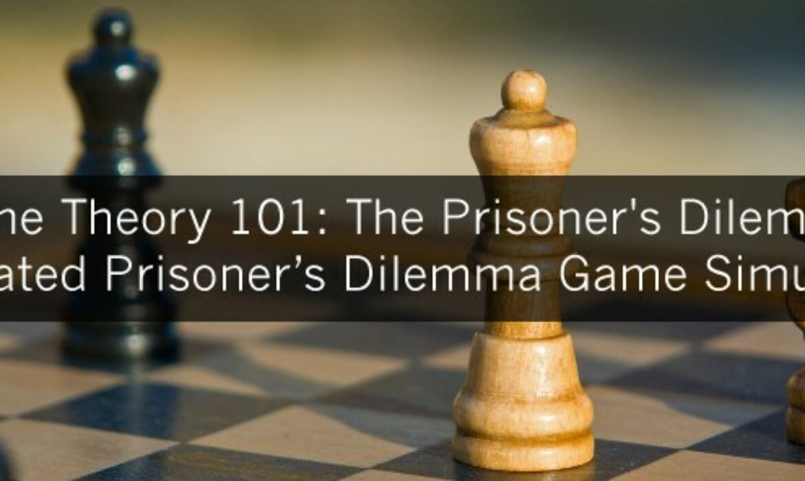 Game Theory 101: The Prisoner's Dilemma & Iterated Prisoner's Dilemma Game Simulation
