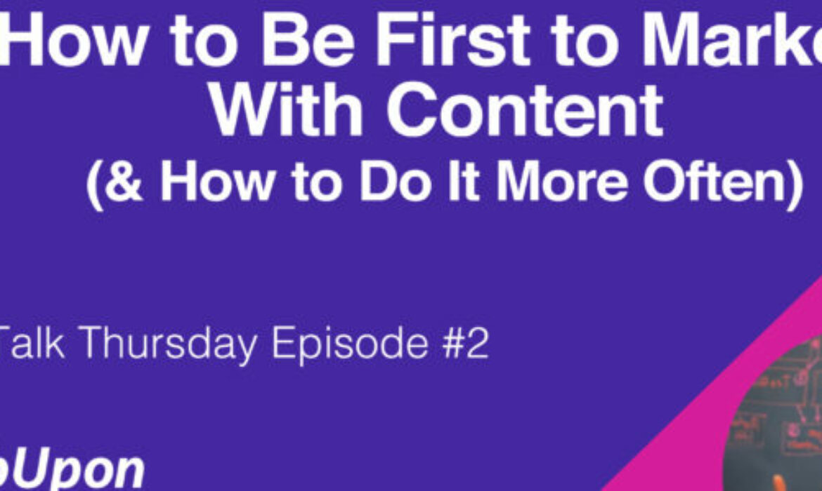 How to Be First to Market With Content