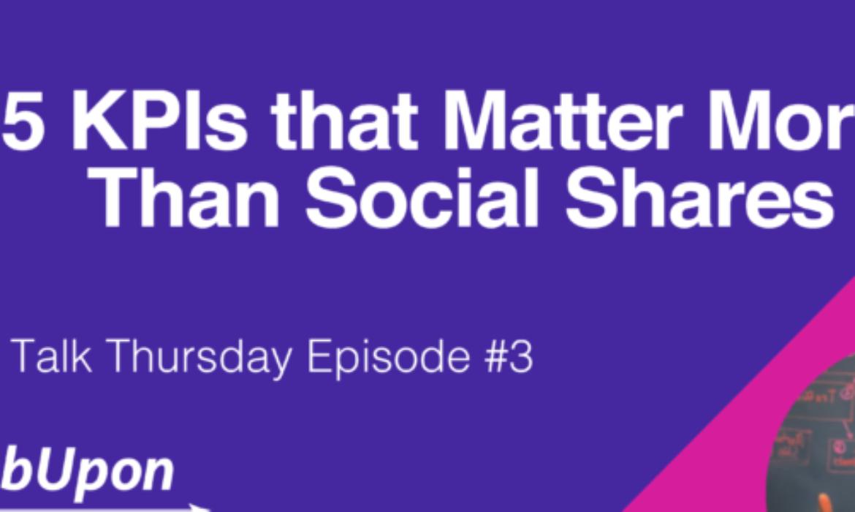 5 KPIs That Matter More Than Social Shares