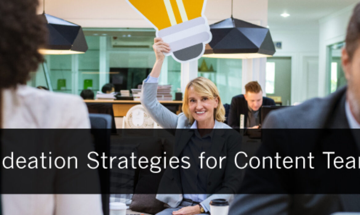 5 Ideation Strategies for Content Teams