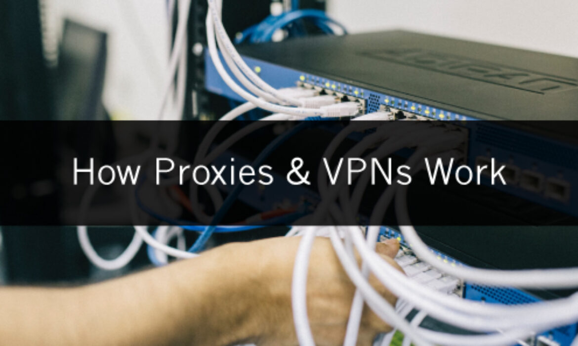 How Proxies and VPNs Work