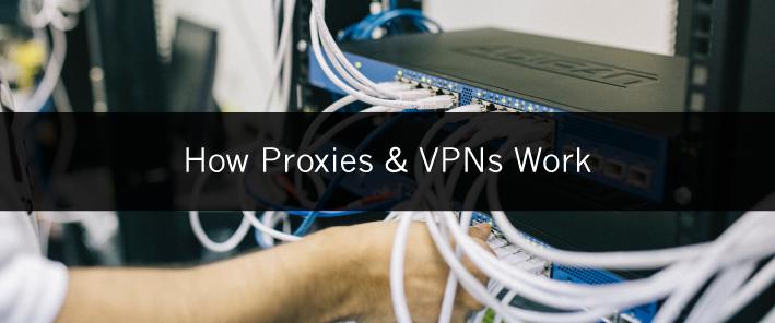 HowProxies&VPNSwork
