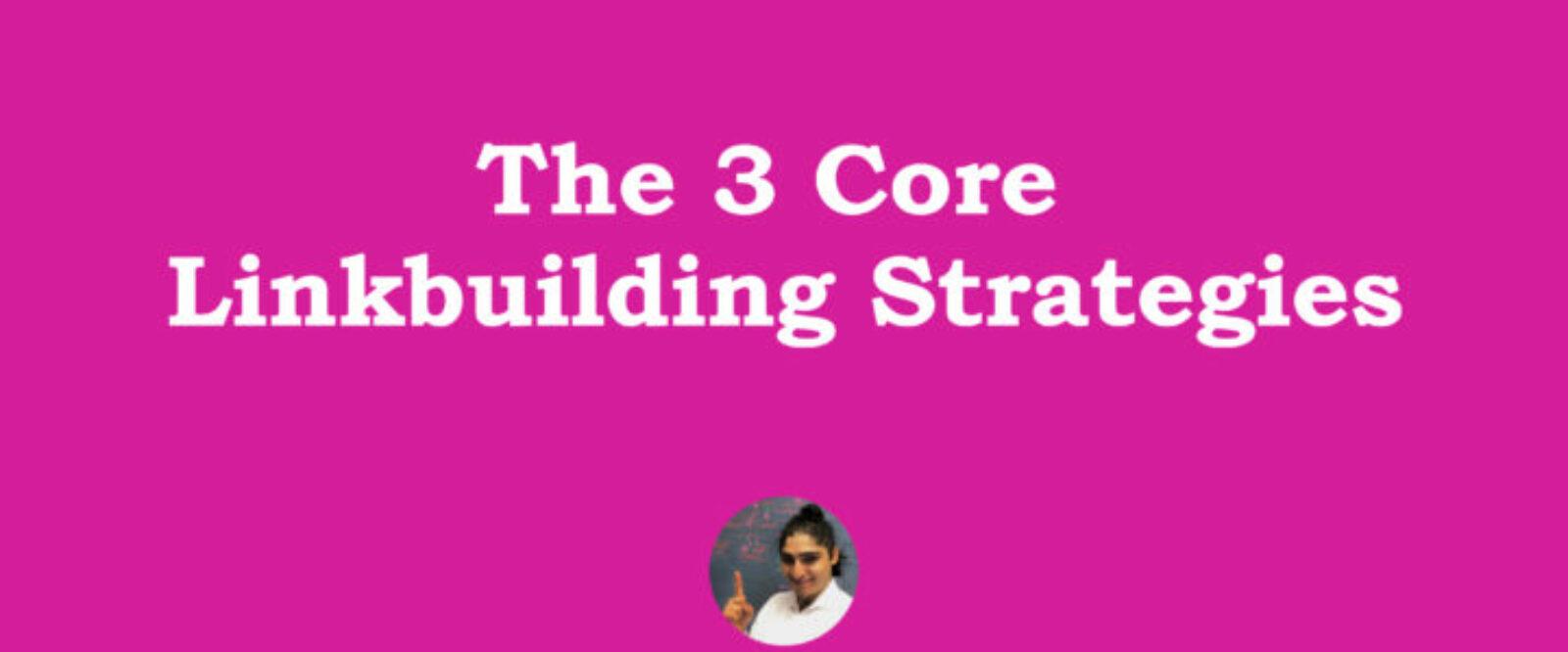 3 Core Link Building Strategies