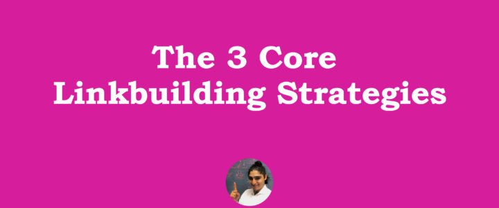 3 Core Link building Strategies